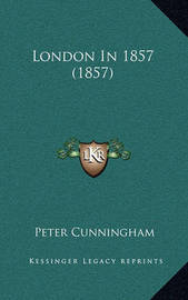 London in 1857 (1857) by Peter Cunningham