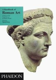 A Handbook of Roman Art by Martin Henig