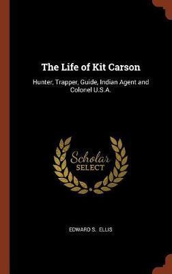 The Life of Kit Carson by Edward S Ellis image
