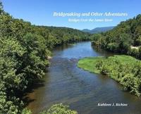 Bridgetaking and Other Adventures by Kathleen J Richine