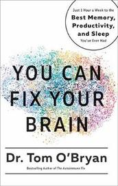 You Can Fix Your Brain by Tom O'Bryan