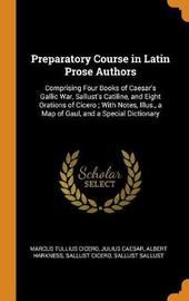 Preparatory Course in Latin Prose Authors by Marcus Tullius Cicero
