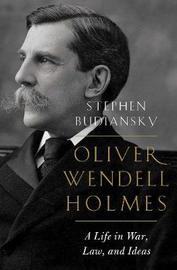 Oliver Wendell Holmes by Stephen Budiansky