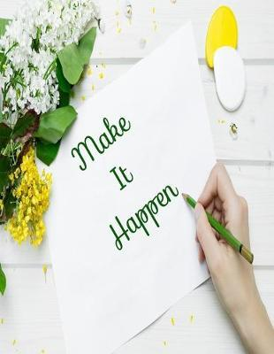 Make It Happen by Smithgirls Inspired Stationary
