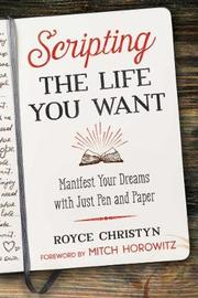 Scripting the Life You Want by Royce Christyn image