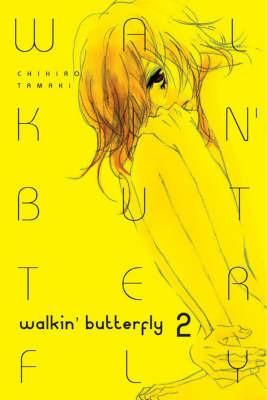 Walkin' Butterfly: v. 2 by Chihiro Tamaki