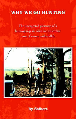 Why We Go Hunting by Jean Solbert