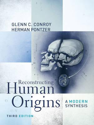Reconstructing Human Origins by Glenn C. Conroy