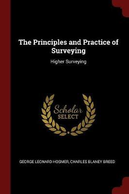 The Principles and Practice of Surveying by George Leonard Hosmer