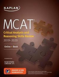 MCAT Critical Analysis and Reasoning Skills Review 2019-2020 by Kaplan Test Prep