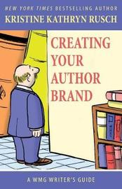 Creating Your Author Brand by Kristine Kathryn Rusch image