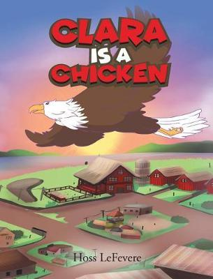 Clara Is a Chicken by Hoss Lefevere image