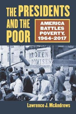 The Presidents and the Poor by Lawrence J. McAndrews
