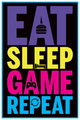 Eat, Sleep, Game, Repeat Maxi Poster (994)