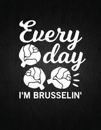 Every day i'm brusselin by Recipe Journal