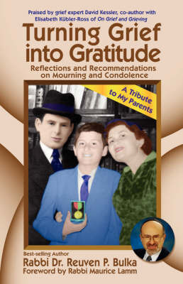 Turning Grief into Gratitude by Reuven P. Bulka image