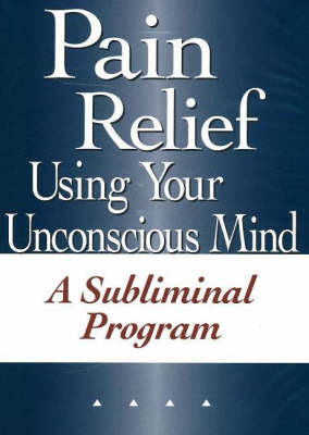 Pain Relief Using Your Unconscious Mind: A Subliminal Program image