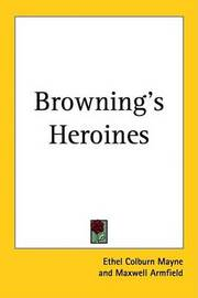 Browning's Heroines by Ethel Colburn Mayne image