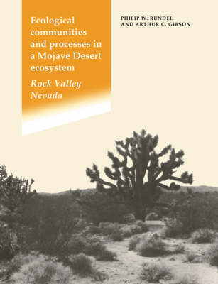 Ecological Communities and Processes in a Mojave Desert Ecosystem by Philip W. Rundel