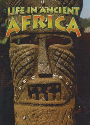 Life in Ancient Africa by Hazel Richardson
