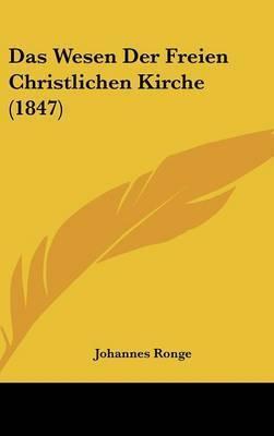 Das Wesen Der Freien Christlichen Kirche (1847) by Johannes Ronge