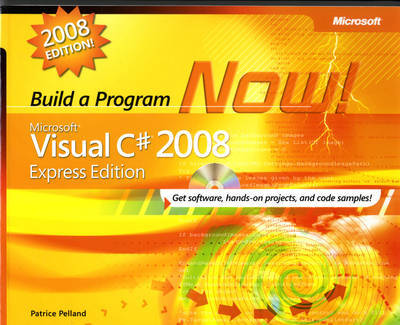 Microsoft Visual C# 2008 Express Edition: Build a Program Now! by Patrice Pelland image