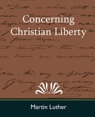 Concerning Christian Liberty by Martin Luther image