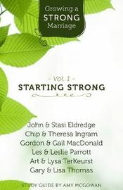 Growing a Strong Marriage by John Eldredge