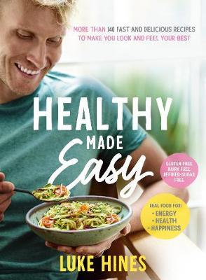 Healthy Made Easy by Luke Hines image