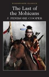The Last of the Mohicans by James , Fenimore Cooper