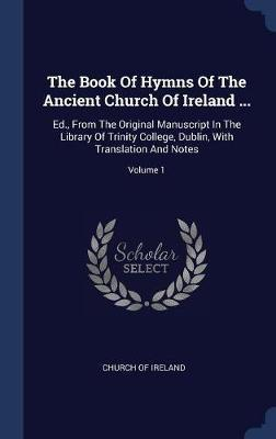 The Book of Hymns of the Ancient Church of Ireland ... by Church of Ireland image