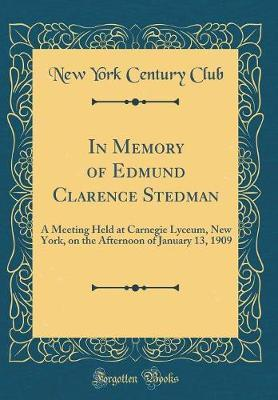 In Memory of Edmund Clarence Stedman by New York Century Club