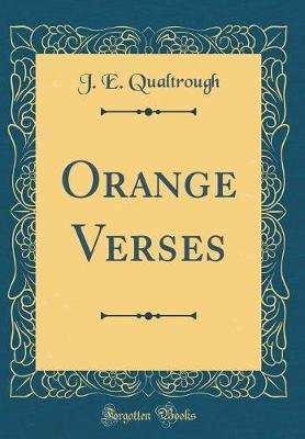 Orange Verses (Classic Reprint) by J E Qualtrough image