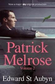 Patrick Melrose Volume 2 by Edward St.Aubyn