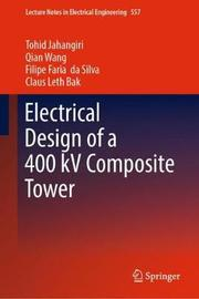 Electrical Design of a 400 kV Composite Tower by Tohid Jahangiri