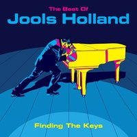 The Best of Jools Holland: Finding the Keys by Jools Holland