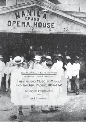 Theatre and Music in Manila and the Asia Pacific, 1869-1946 by meLe yamomo image