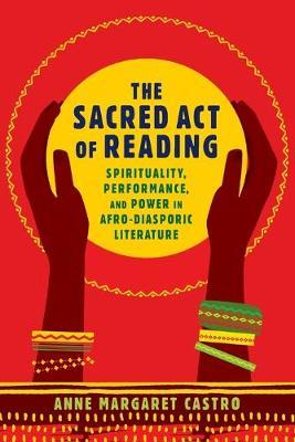 The Sacred Act of Reading by Anne Margaret Castro