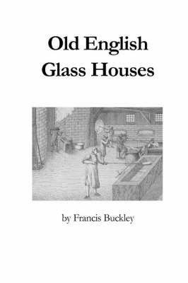 Old English Glass Houses by Francis Buckley image