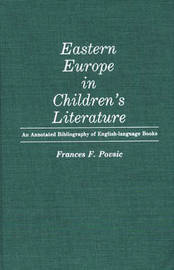 Eastern Europe in Children's Literature by Frances F. Povsic