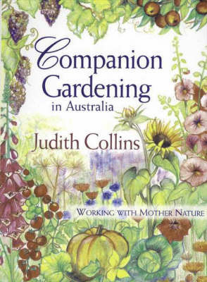 Companion Gardening in Australia by Judy Collins