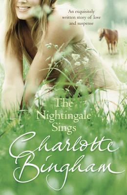 The Nightingale Sings: The Nightingale Series Book 2 by Charlotte Bingham