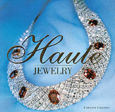 Haute Jewelry by Caroline Childers