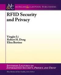 RFID Security and Privacy by Yingjiu Li