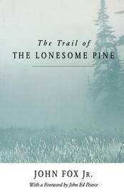 The Trail of the Lonesome Pine by John Fox