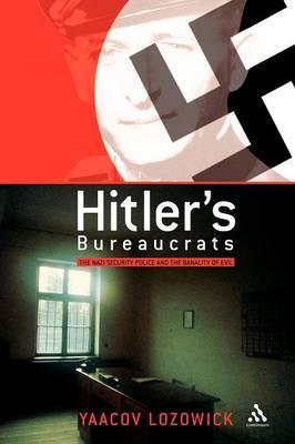 Hitler's Bureaucrats by Yaacov Lozowick