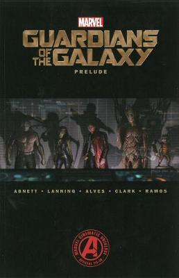 Marvel's Guardians Of The Galaxy Prelude by Dan Abnett