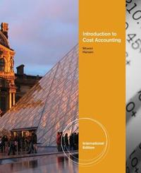 Introduction to Cost Accounting, International Edition by Don Hansen