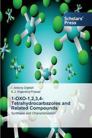 1-Oxo-1,2,3,4-Tetrahydrocarbazoles and Related Compounds by Antony Danish I
