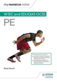 My Revision Notes: WJEC and Eduqas GCSE PE by Ross Howitt